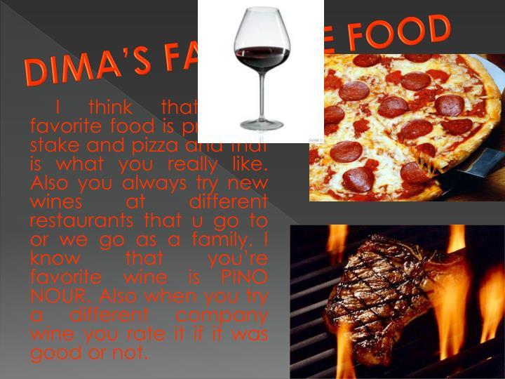DIMA'S FAVORITE FOOD