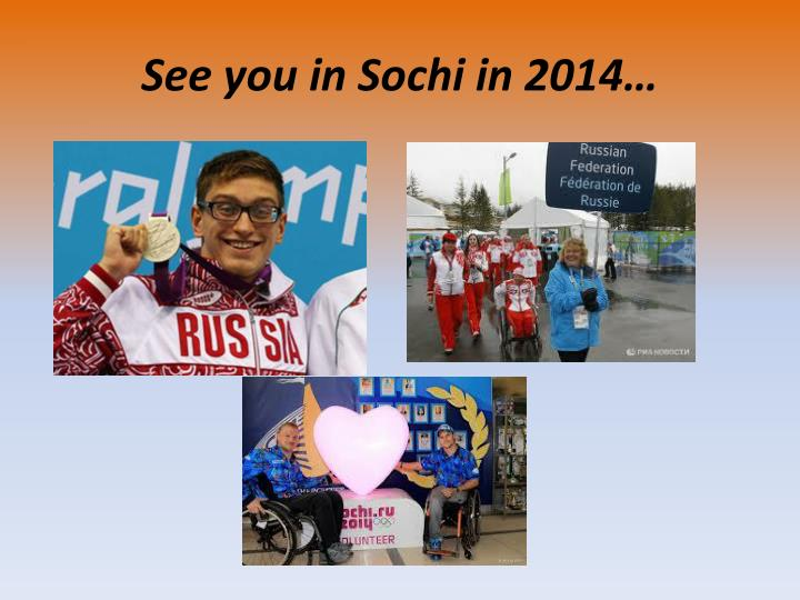 See you in Sochi in 2014…