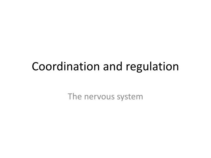coordination and regulation n.