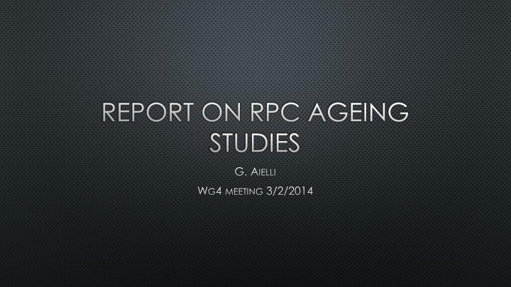 Report on rpc ageing studies