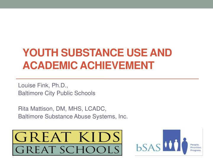 youth substance use and academic achievement n.