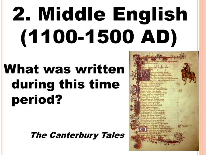 2. Middle English (1100-1500 AD)