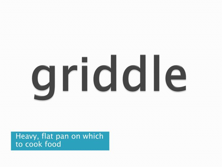 griddle