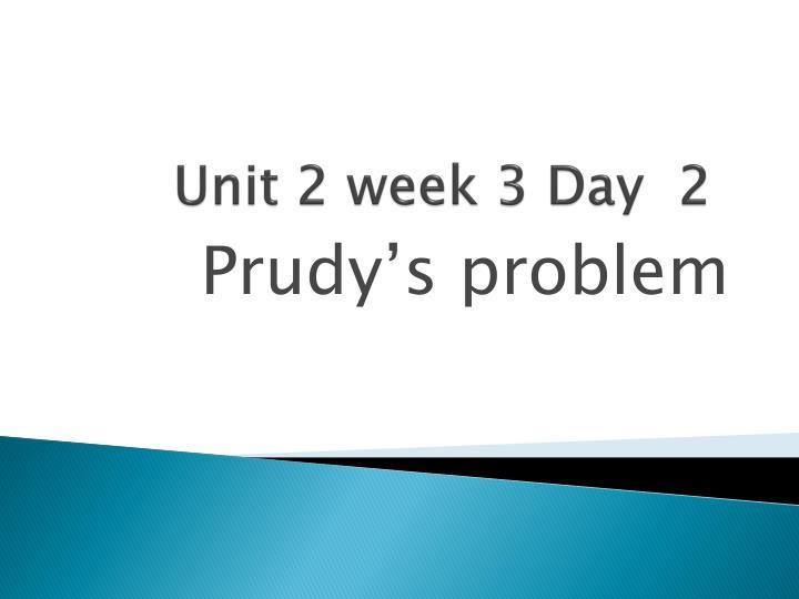 Unit 2 week 3 day 2