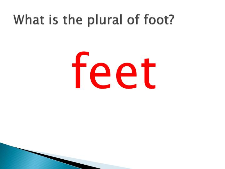 What is the plural of foot?