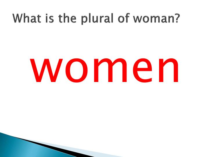What is the plural of woman?