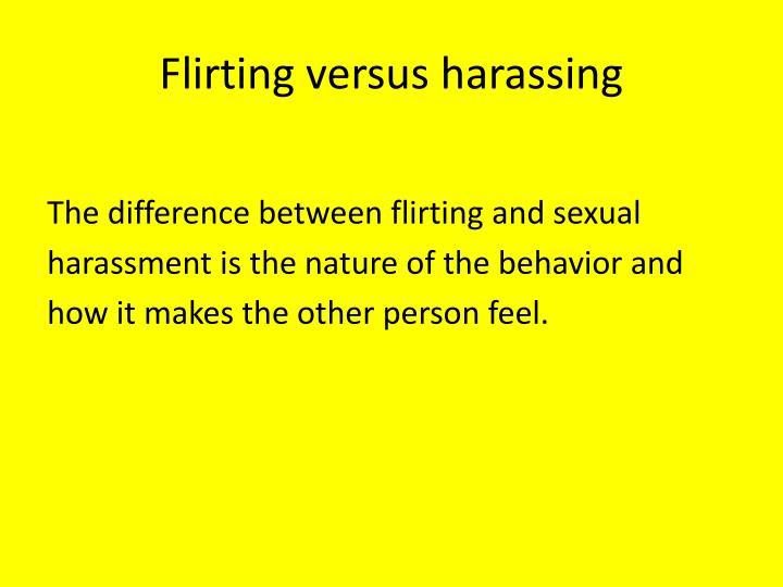 Flirting versus harassing