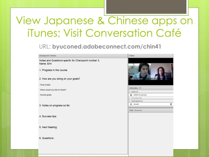 View Japanese & Chinese apps on iTunes; Visit Conversation Café