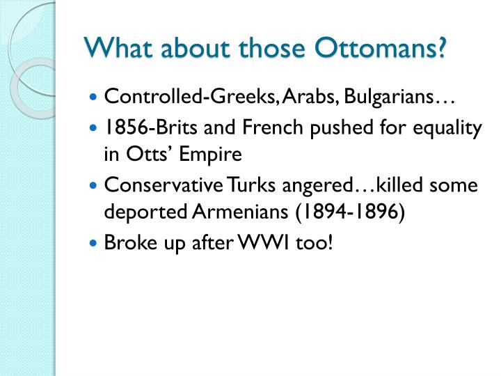What about those Ottomans?