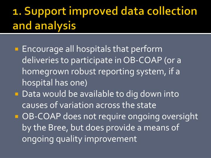 1. Support improved data collection and analysis