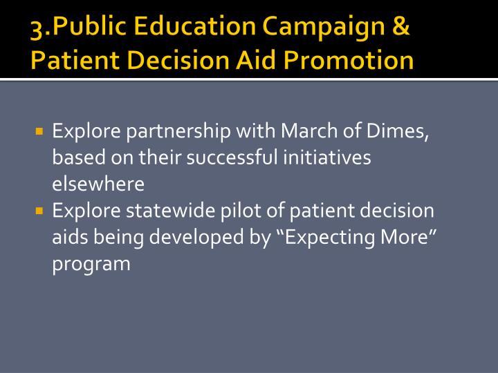 3.Public Education Campaign & Patient Decision Aid Promotion