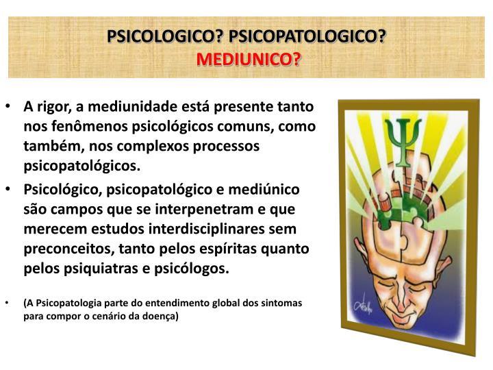 PSICOLOGICO? PSICOPATOLOGICO?