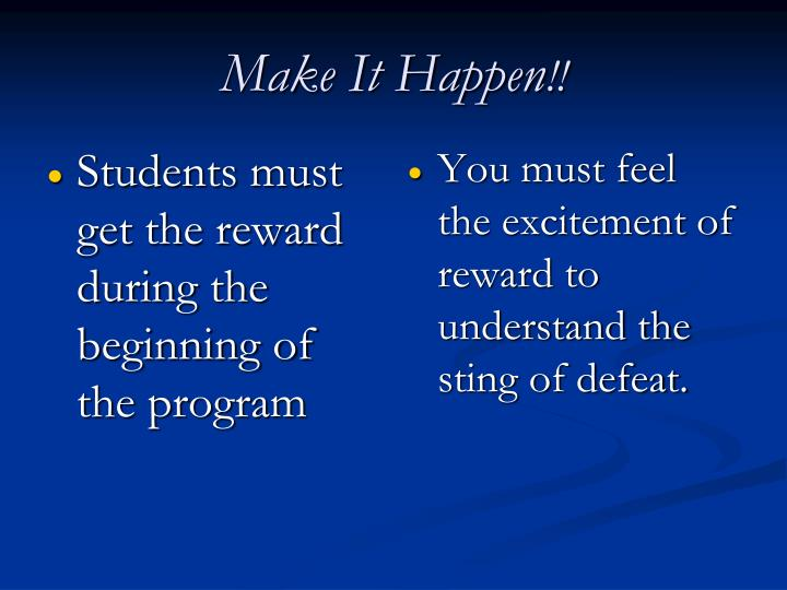 Students must get the reward during the beginning of the program