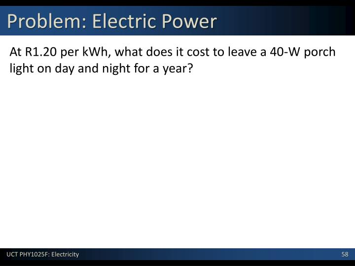 At R1.20 per kWh, what does it cost to leave a 40-W porch light on day and night for a year?
