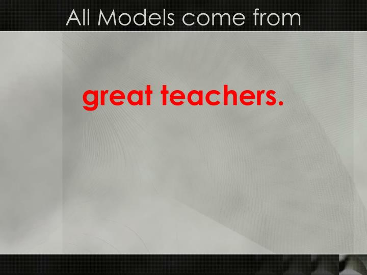 All models come from