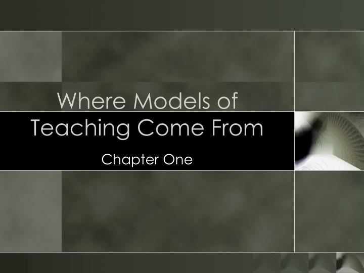 Where models of teaching come from