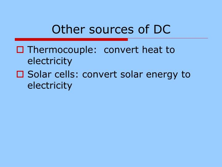 Other sources of DC