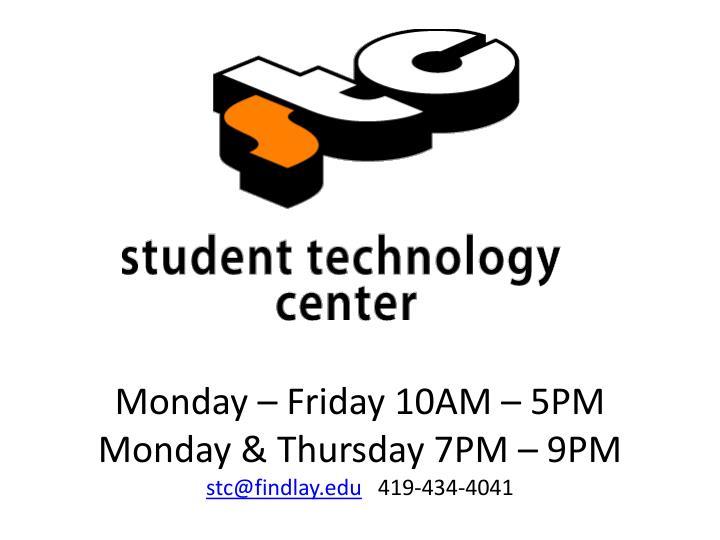 Monday friday 10am 5pm monday thursday 7pm 9pm stc@findlay edu 419 434 4041