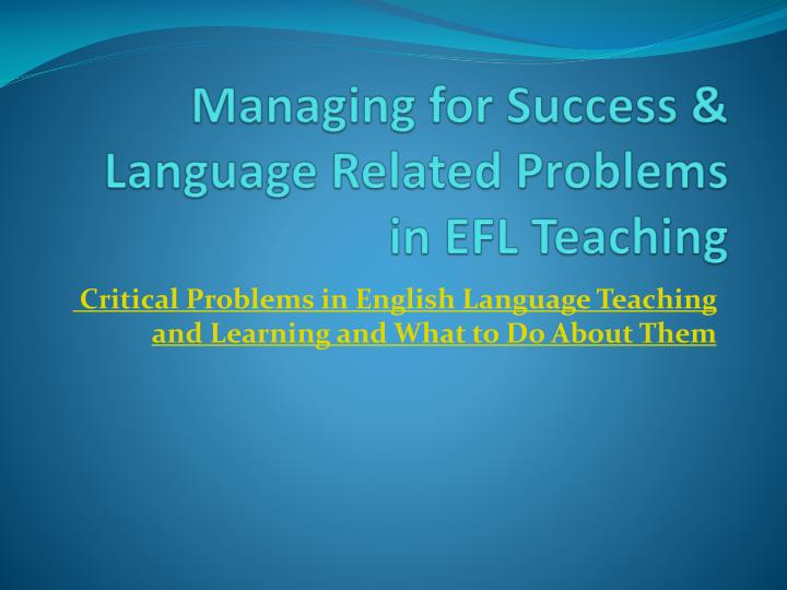 managing for success language related problems in efl teaching n.