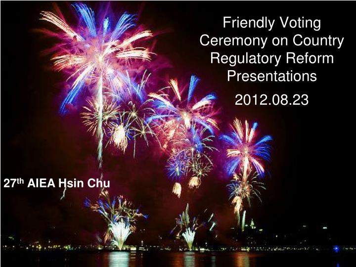 Friendly voting ceremony on country regulatory reform presentations 2012 08 23