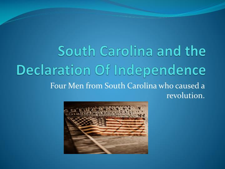 south carolina and the declaration of independence n.