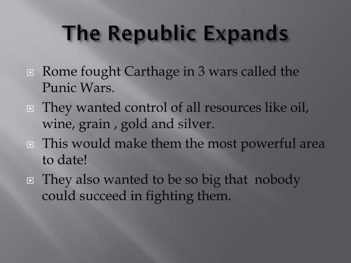The Republic Expands