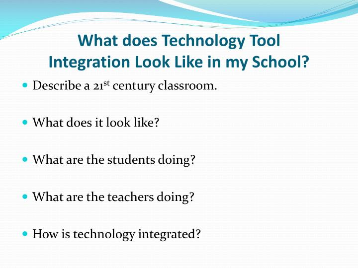 What does technology tool integration look like in my school