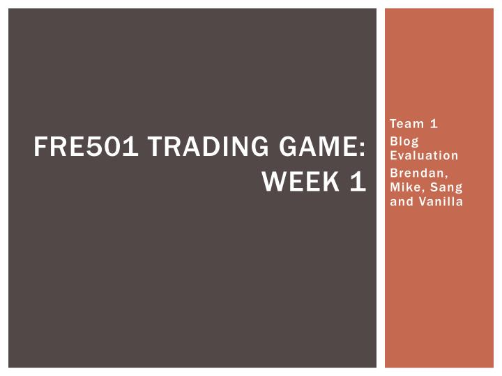 fre501 trading game week 1