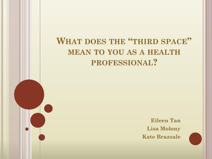 what does the third space mean to you as a health professional n.