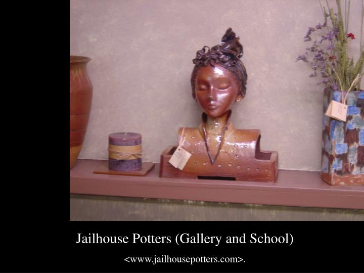 Jailhouse Potters (Gallery and School)