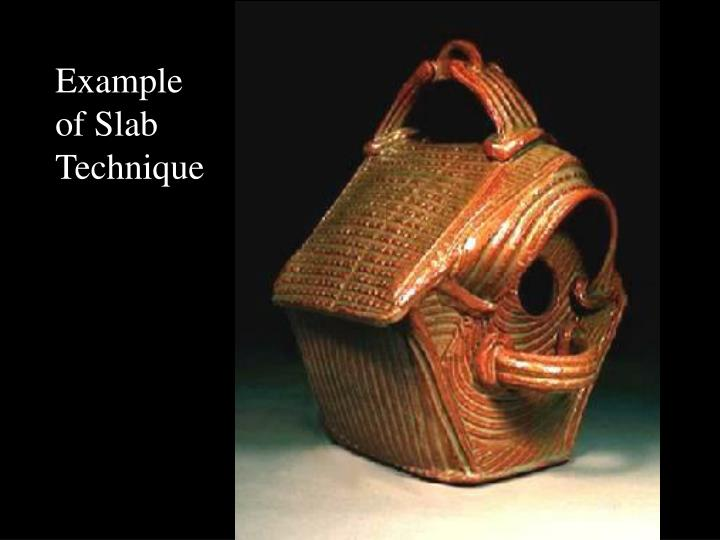 Example of Slab Technique