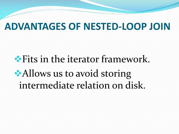 Advantages of nested loop join
