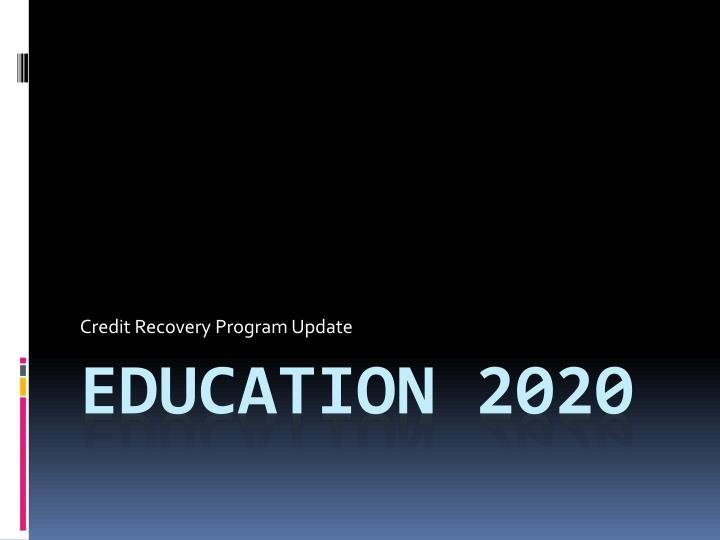 Credit recovery program update