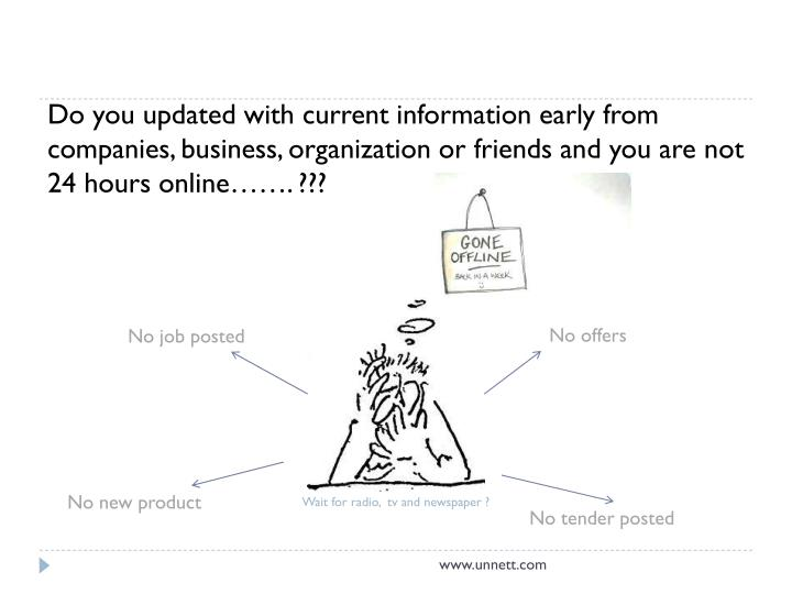 Do you updated with current information early from companies, business, organization or friends and ...