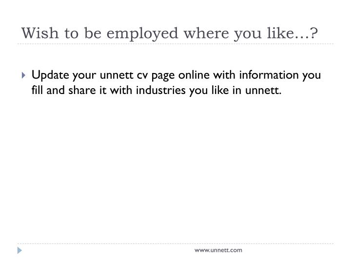 Wish to be employed where you like…?