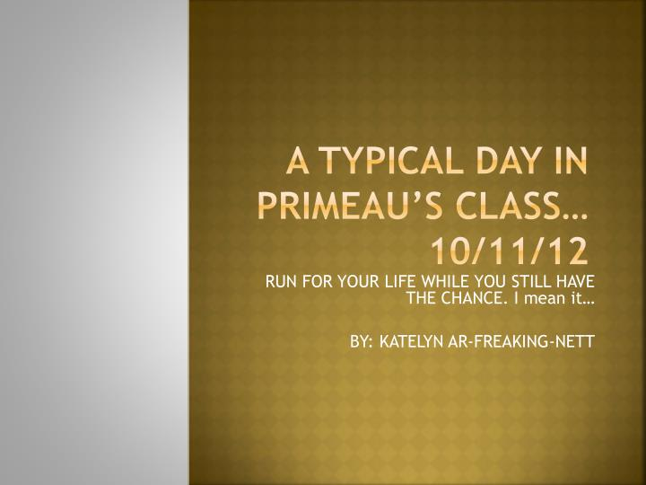 a typical day in primeau s class 10 11 12 n.