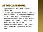 as the class began