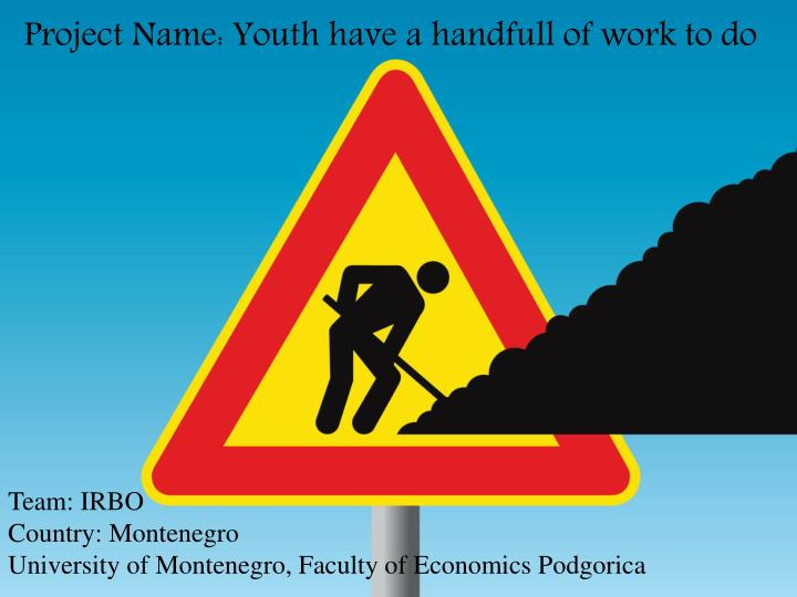 Project Name: Youth have a handfull of work to do