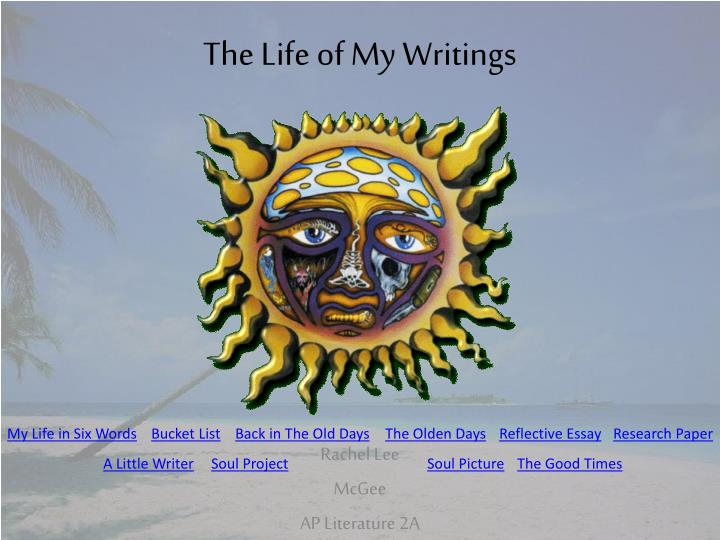 The life of my writings