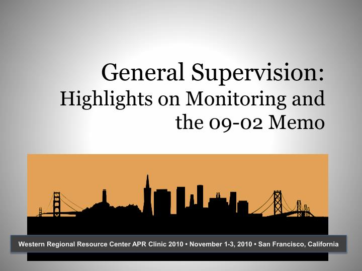 general supervision highlights on monitoring and the 09 02 memo n.