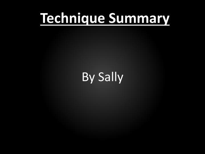 Technique Summary