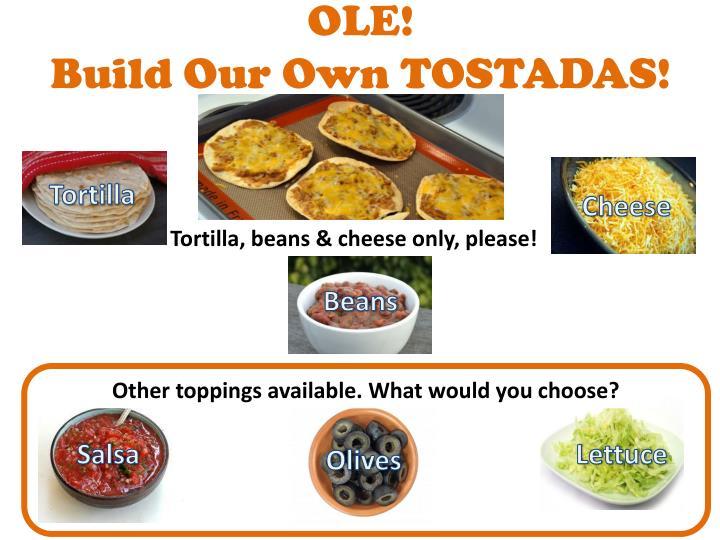 Ole build our own tostadas1