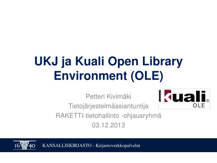 Ukj ja kuali open library environment ole
