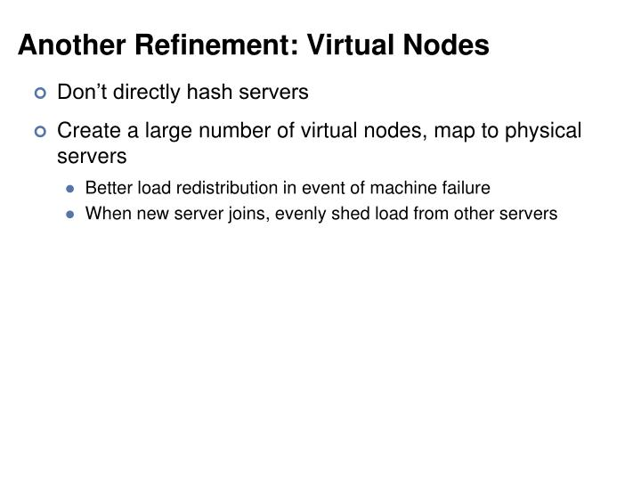Another Refinement: Virtual Nodes