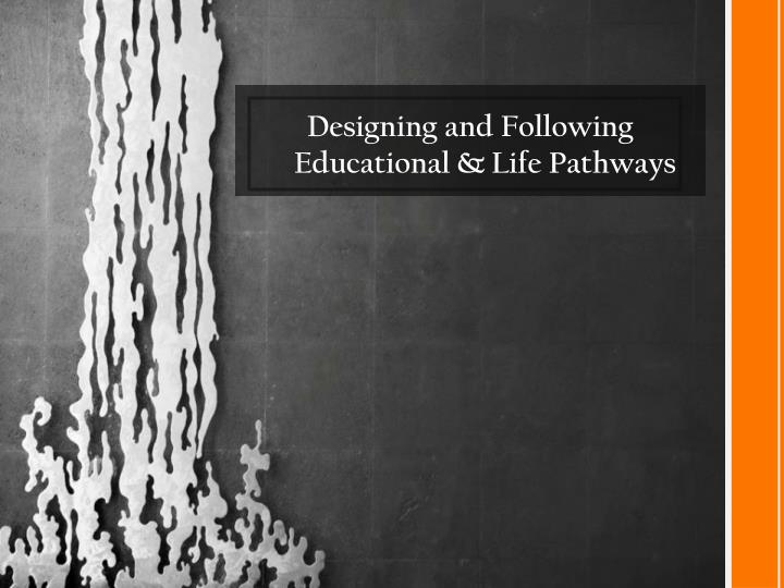 Designing and Following Educational &