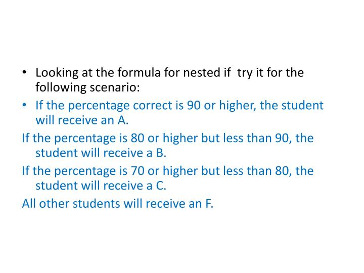 Looking at the formula for nested if  try it for the following scenario: