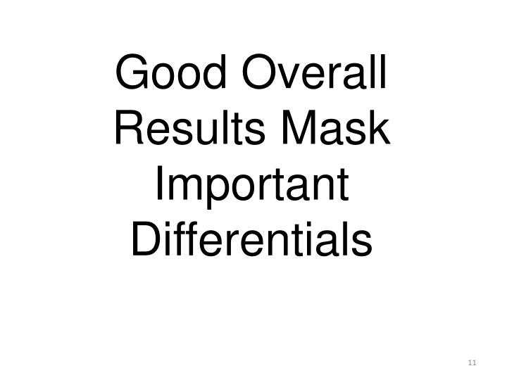 Good Overall Results Mask Important Differentials