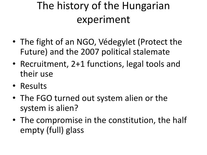 The history of the Hungarian experiment