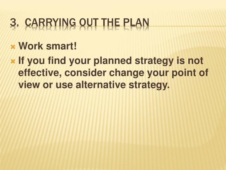 Work smart!