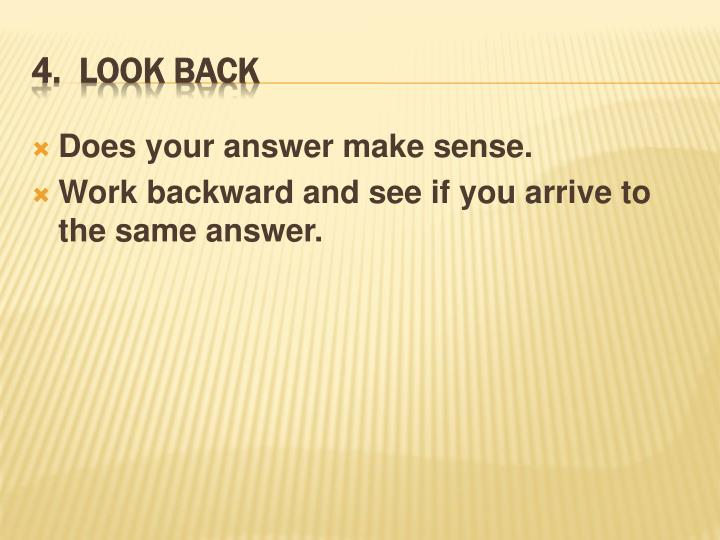 Does your answer make sense.